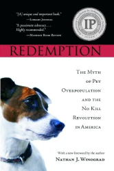 Nathan J. Winograd: Redemption: The Myth of Pet Overpopulation and the No Kill Revolution in America
