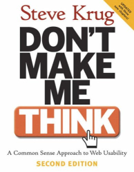 Steve Krug: Don't Make Me Think: A Common Sense Approach to Web Usability (2nd Edition)