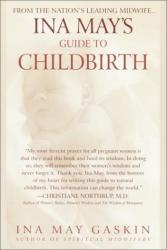 Ina May Gaskin: Ina May's Guide to Childbirth