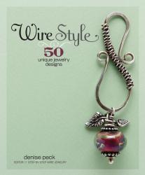 Denise Peck: Wire Style: 50 Unique Jewelry Designs
