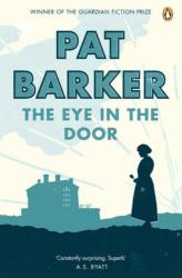 Pat Barker: The Eye in the Door