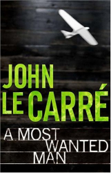 John le Carré: A Most Wanted Man