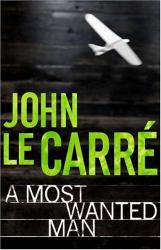 John le Carré: A Most Wanted Man