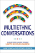 Mark DeYmaz: Multiethnic Conversations: An Eight-Week Journey toward Unity in Your Church