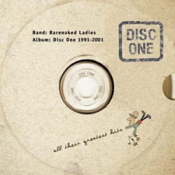Barenaked Ladies - Disc One: All Their Greatest Hits 1991-2001