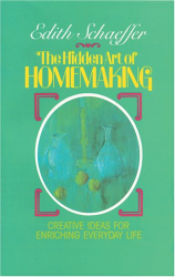 Edith Schaeffer: The Hidden Art of Homemaking