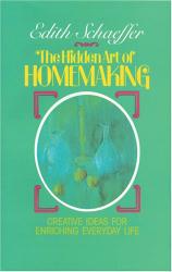 Edith Schaeffer: The Hidden Art of Homemaking
