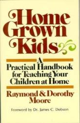 Raymond Moore: Home Grown Kids