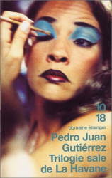 Pedro Juan Gutierrez: Trilogie sale à La Havane