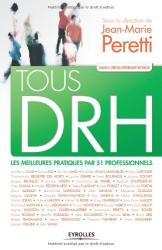 Jean-Marie Peretti: Tous DRH : Les meilleures pratiques par 51 professionnels.