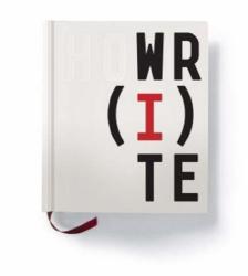 : How I Write: The Secret Lives of Authors