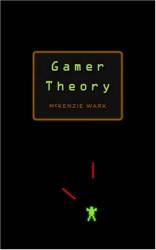 McKenzie Wark: Gamer Theory