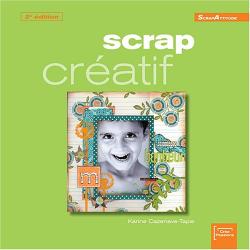 Karine Cazenave-Tapie: Scrap créatif - 2ème édition