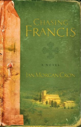 Ian Morgan Cron: Chasing Francis: A Pilgrim's Tale