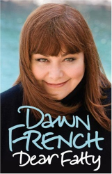 Dawn French: Dear Fatty