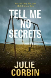 Julie Corbin: Tell Me No Secrets