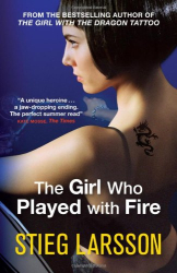 Stieg Larsson: The Girl Who Played with Fire (Millennium Trilogy Book 2)