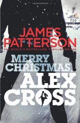 James Patterson: Merry Christmas, Alex Cross (Alex Cross 19)