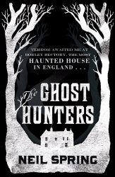Neil Spring: The Ghost Hunters