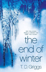 T. D. Griggs: The End of Winter:  A Crime Thriller