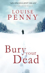Louise Penny: Bury Your Dead (Chief Inspector Gamache)