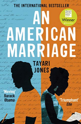 Tayari Jones: An American Marriage: WINNER OF THE WOMEN'S PRIZE FOR FICTION, 2019