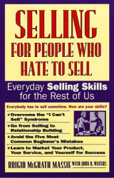 Brigid Mcgrath Massie: Selling for People Who Hate to Sell: Everyday Selling Skills for the Rest of Us