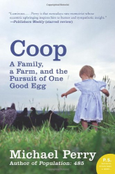 Michael Perry: Coop: A Family, a Farm, and the Pursuit of One Good Egg (P.S.)