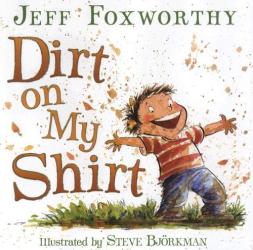 Jeff Foxworthy: Dirt on My Shirt