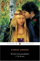 Sigrid Undset: Kristin Lavransdatter I: The Wreath (Penguin Classics)