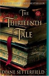 Diane Setterfield: The Thirteenth Tale: A Novel