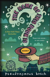 Pseudonymous Bosch: The Name of this Book Is Secret (The Secret Series)