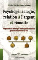 Maston Lerat Marie-Noëlle: Psycho-généalogie, Relation à l'Argent et Réussite