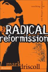 Mark Driscoll: The Radical Reformission