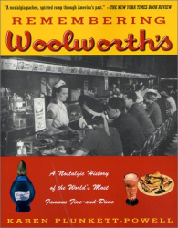 Karen Plunkett-Powell: Remembering Woolworth's: A Nostalgic History of the World's Most Famous Five-and-Dime
