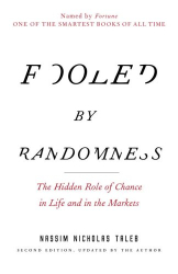 Nassim Nicholas Taleb: Fooled by Randomness: The Hidden Role of Chance in Life and in the Markets