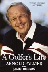 Arnold Palmer: A Golfer's Life