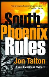 : South Phoenix Rules: A David Mapstone Mystery