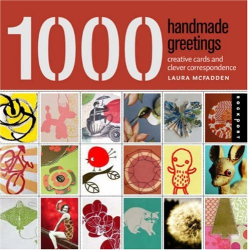 Laura McFadden: 1,000 Handmade Greetings: Creative Cards and Clever Correspondence