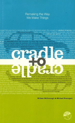 William McDonough: Cradle to Cradle: Remaking the Way We Make Things
