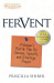 Priscilla Shirer: Fervent: A Woman's Battle Plan to Serious, Specific and Strategic Prayer