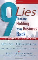 Steve Chandler: 9 Lies That Are Holding Your Business Back: And the Truth That Will Set It Free