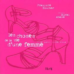 Françoize Boucher: Les choses de la vie d'une femme