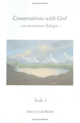 Neale Donald Walsch: Conversations with God : An Uncommon Dialogue (Book 1)