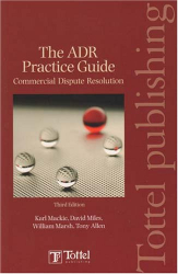 Karl, Dr. Mackie: The ADR Practice Guide Commercial Dispute Resolution