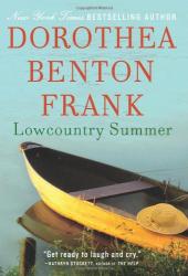 Dorothea Benton Frank: Lowcountry Summer: A Plantation Novel