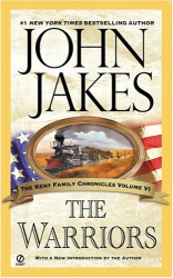 John Jakes: The Warriors (Kent Family Chronicles) Volume 6