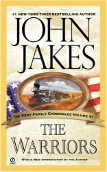 John Jakes: The Warriors (Kent Family Chronicles) Volume 6