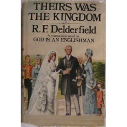 R. F. Delderfield: Theirs Was the Kingdom
