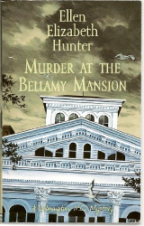 Ellen Elizabeth Hunter: Murder at the Bellamy Mansion
